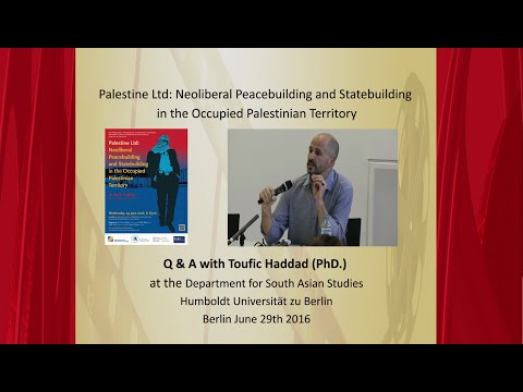 Toufic Haddad – Q&A Neoliberal Peacebuilding and Statebuilding in the Occupied Palestinian Territory