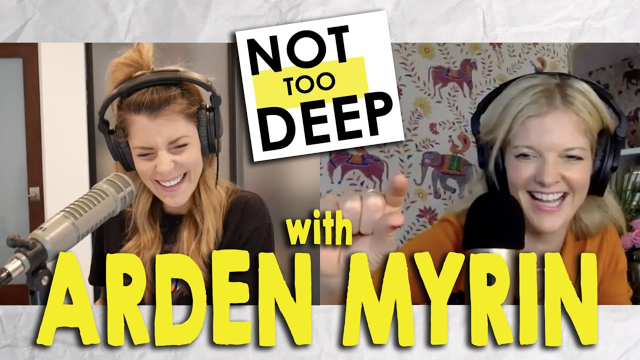 ARDEN MYRIN on #NotTooDeep // Grace Helbig