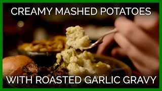 Creamy Mashed Potatoes With Roasted Garlic Gravy | Vegan Holiday Cooking