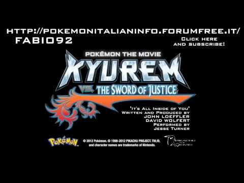 Pokémon Kyurem VS The Sword Of Justice - It's All Inside of You - Ending Theme HD
