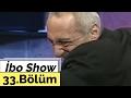 İbo Show - 33. Bölüm (İbrahim Erkal - Yeliz Yeşilmen - Hızır Acil) (2006)