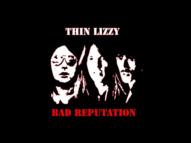 Thin Lizzy - Bad Reputation - HQ