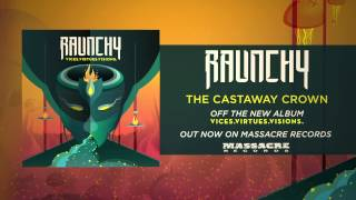 RAUNCHY - The Castaway Crown