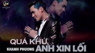 Quá Khứ Anh Xin Lỗi - Khánh Phương (OFFICIAL Karaoke/Beat Gốc)