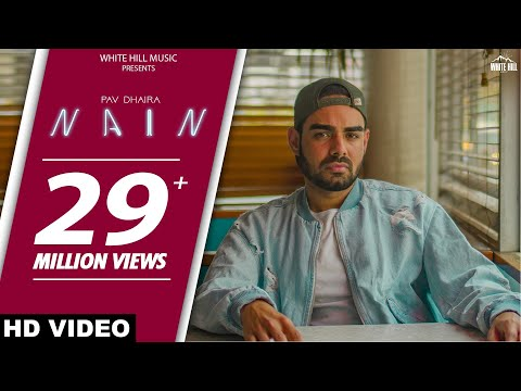 NAIN (Full Song) : Pav Dharia ft | SOLO | New Punjabi Songs 2018 | White Hill Music