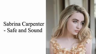 Safe and Sound - Sabrina Carpenter (Lyrics)