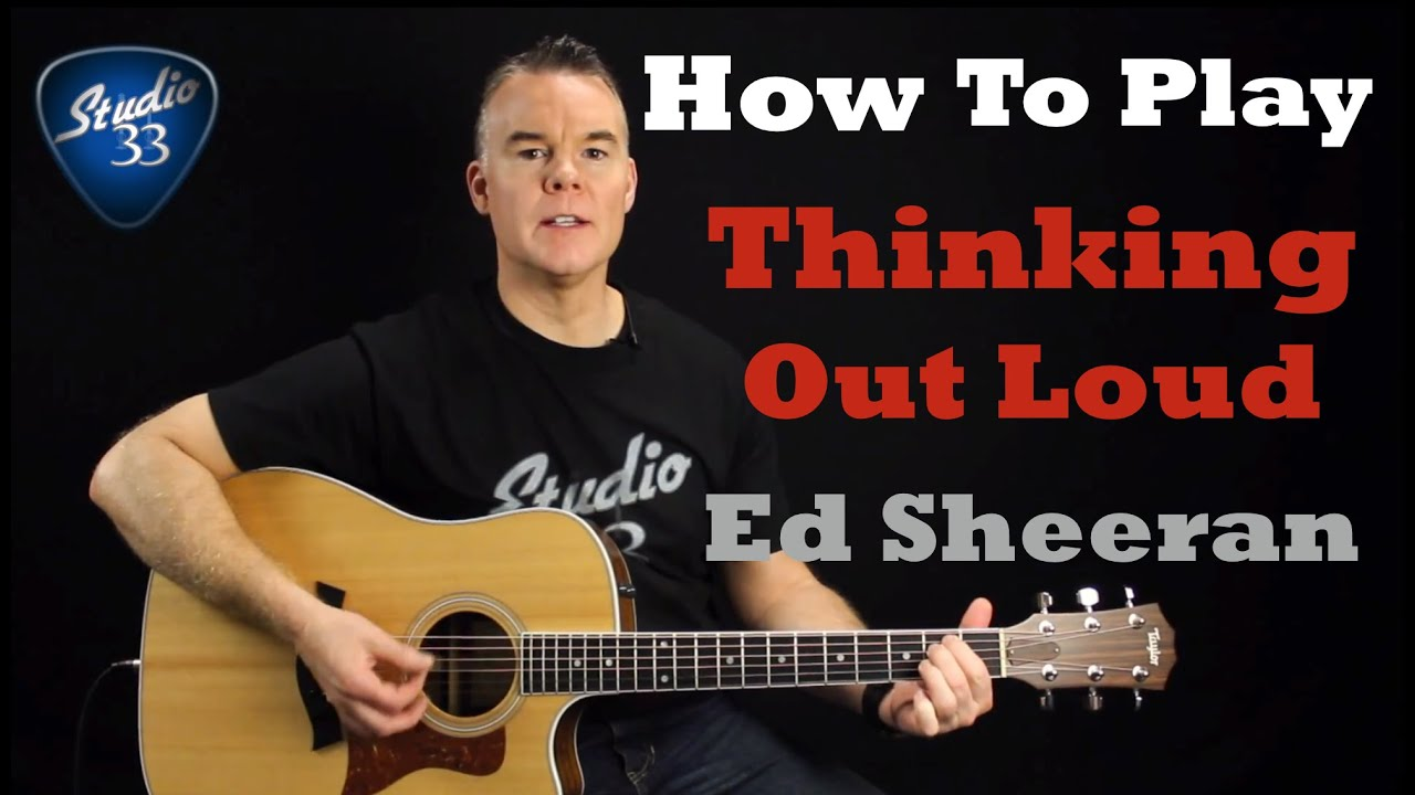 "How To Play ""Thinking Out Loud"" by Ed Sheeran, Easy Beginner Guitar ..."