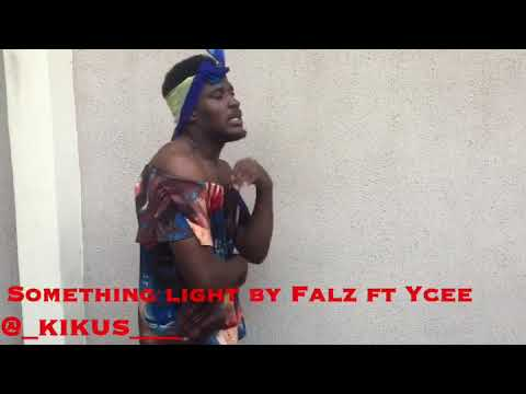 SOMETHING LIGHT BY FALZ AND YCEE (cheorography)