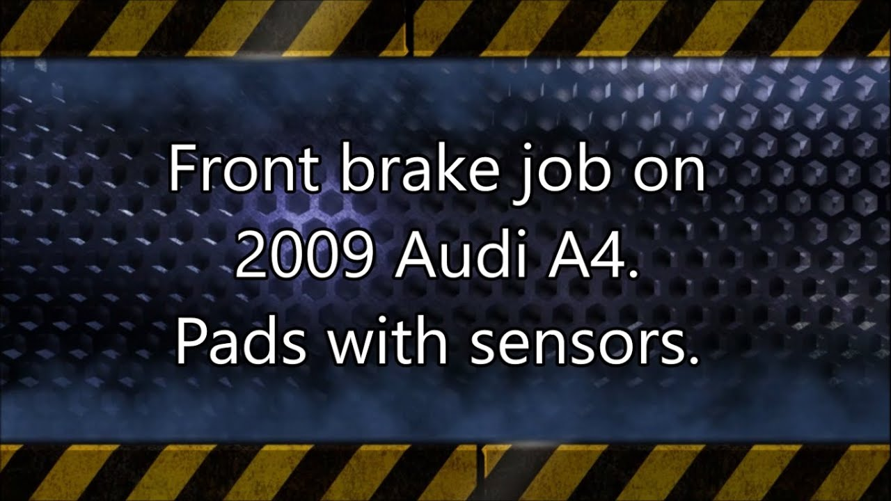 front brake pads replacement on 2009 audi a4 b8 youtube. Black Bedroom Furniture Sets. Home Design Ideas