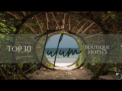 TOP 10 Boutique Hotels In Tulum, Mexico 2021