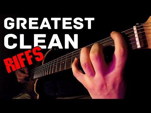 TOP 30 GREATEST CLEAN RIFFS