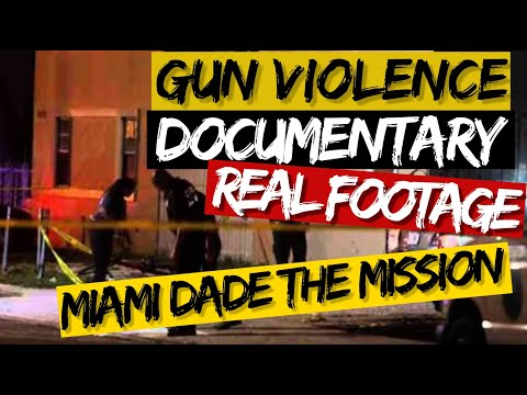 Gun Violence In Miami Dade County (Documentary)