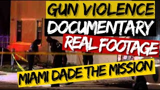 """Gun Violence in Miami Dade County (Documentary) """"The Mission"""""""