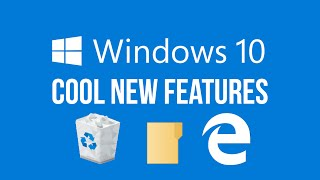Windows 10 Cool New Features