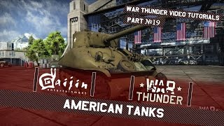 War Thunder Video Tutorials - Part 19: American Tanks