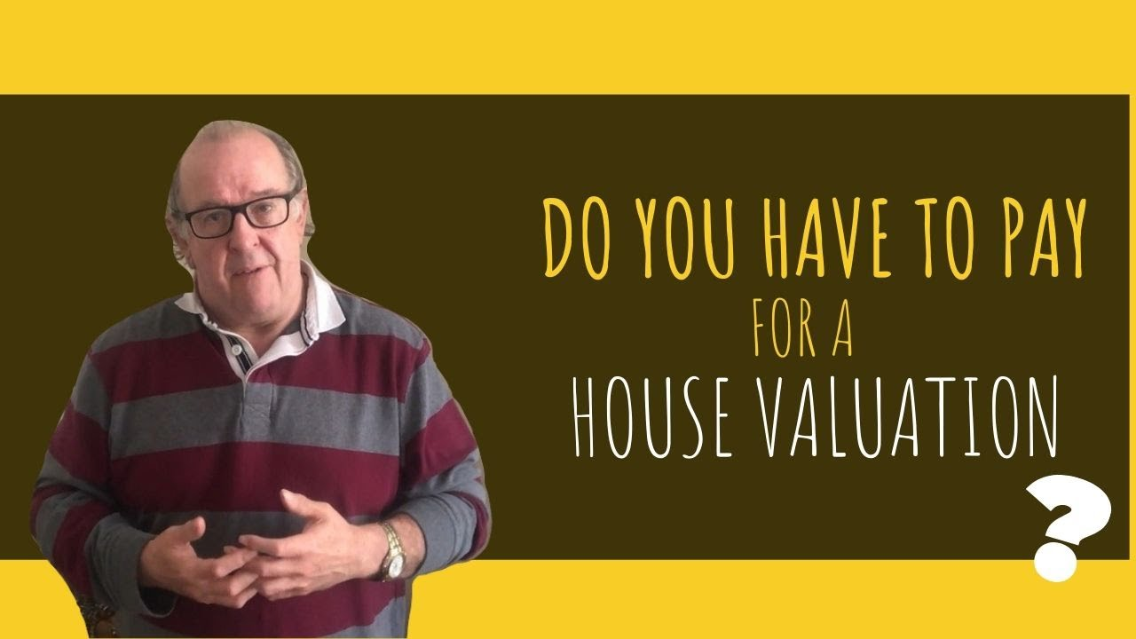 Do You Have To Pay For a House Valuation