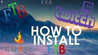 How to Install FTB Twitch Launcher | 2017 [FHD]