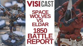 Warhammer 40k: Space Wolves with Wulfen vs Eldar 1850 Point Battle Report