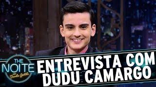 Entrevista com Dudu Camargo | The Noite (26/06/17)