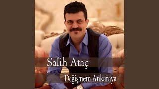 Salih Ataç - Değişmem Ankaraya