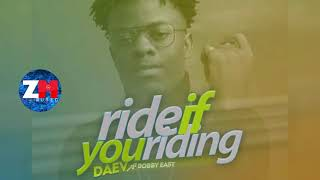 Daev Feat. Bobby East - Ride If You Riding [Official Audio] Zambian Music 2018