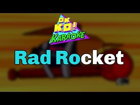 Rad Rocket - OK K.O. Karaoke