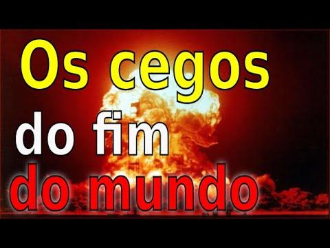 OS CEGOS DO FIM DO MUNDO