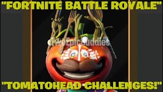 "FORTNITE BATTLE ROYALE:""TOMATOHEAD CHALLENGES!"" EQUIP THE SKIN TO COMPLETE THESE CHALLENGES!"" SEASON5"""