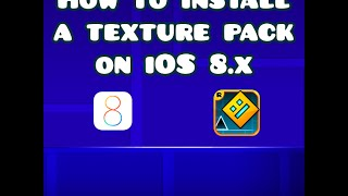 how to install a texture pack on geometry dash for ios 8 x jailbreak required