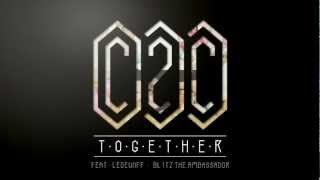 C2C - Together ft. Ledeunff & Blitz The Ambassador