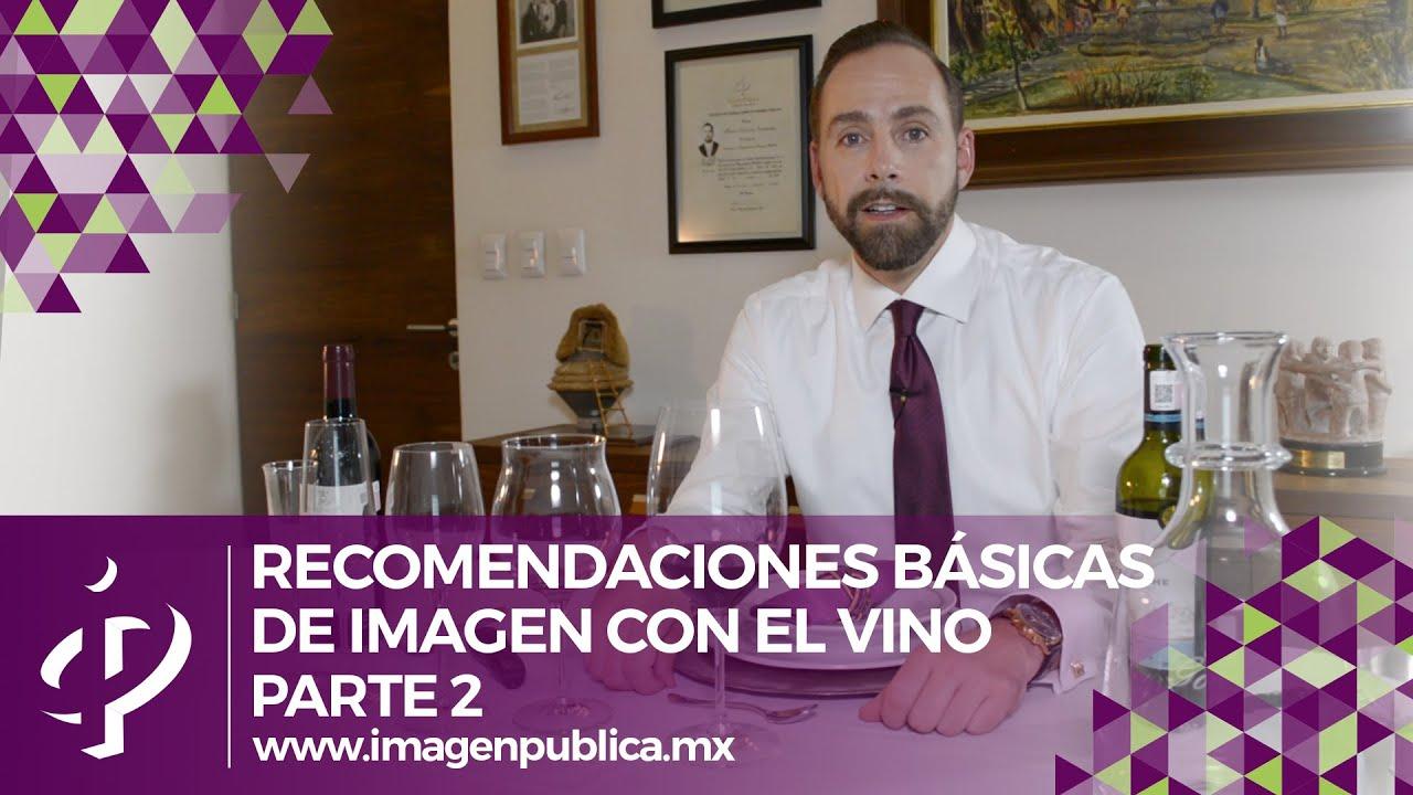 Recomendaciones básicas de imagen con el vino parte 2 - Alvaro Gordoa - Colegio de Imagen Pública.