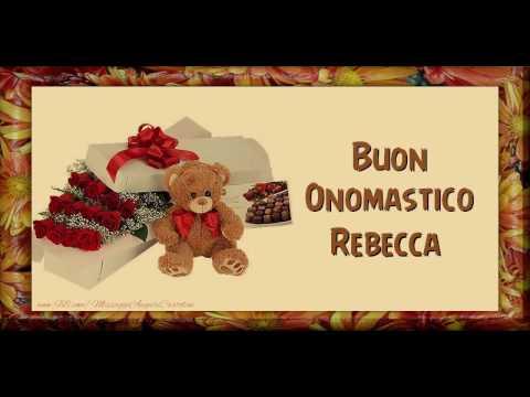 Buon Onomastico Rebecca Youtube