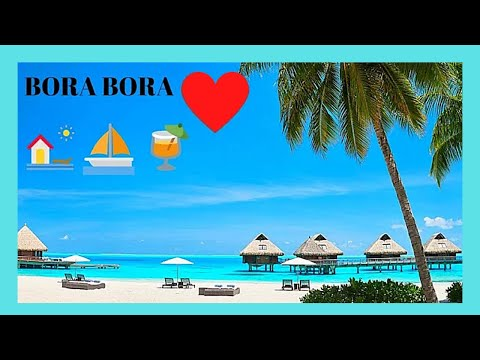 BORA BORA, a tour of a true paradise on Earth (French Polynesia, Pacific Ocean)