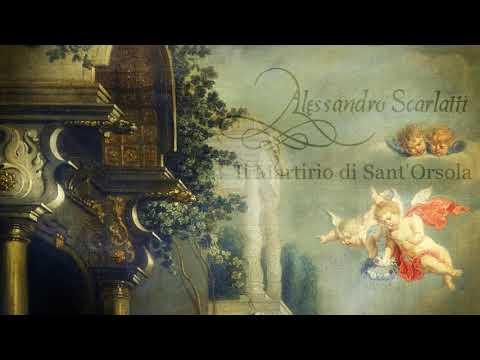 A. Scarlatti: Oratorio «Il Martirio di Sant'Orsola»