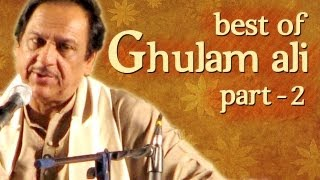 Best Of Ghulam Ali Songs - Part 2 - Hit Ghazal Collection