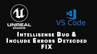Unreal Engine 4.25 & VS Code | Intellisense Bug & Include Errors Fix