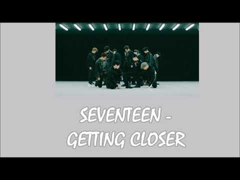 Seventeen - Getting Closer Lyrics [Rom+Indo]