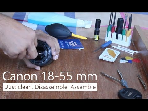 Canon 18-55 mm lens | Dust, fungus clean, disassemble, assemble in 5 minute