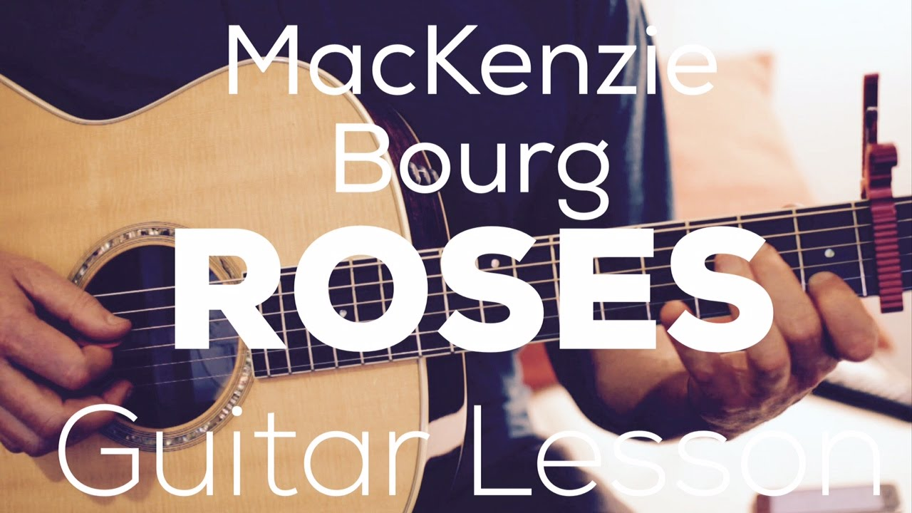 Mackenzie Bourg Roses Guitar Lesson Chords And Strumming Youtube