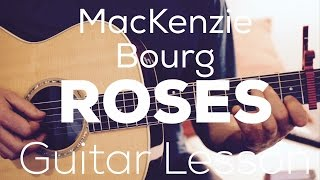 MacKenzie Bourg - Roses - Guitar Lesson (Chords and Strumming)