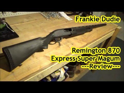 review remington 870 express super magnum youtube