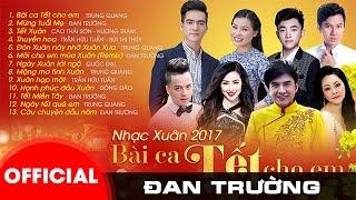 Album Xuân 2017 - Bài Ca Tết Cho Em