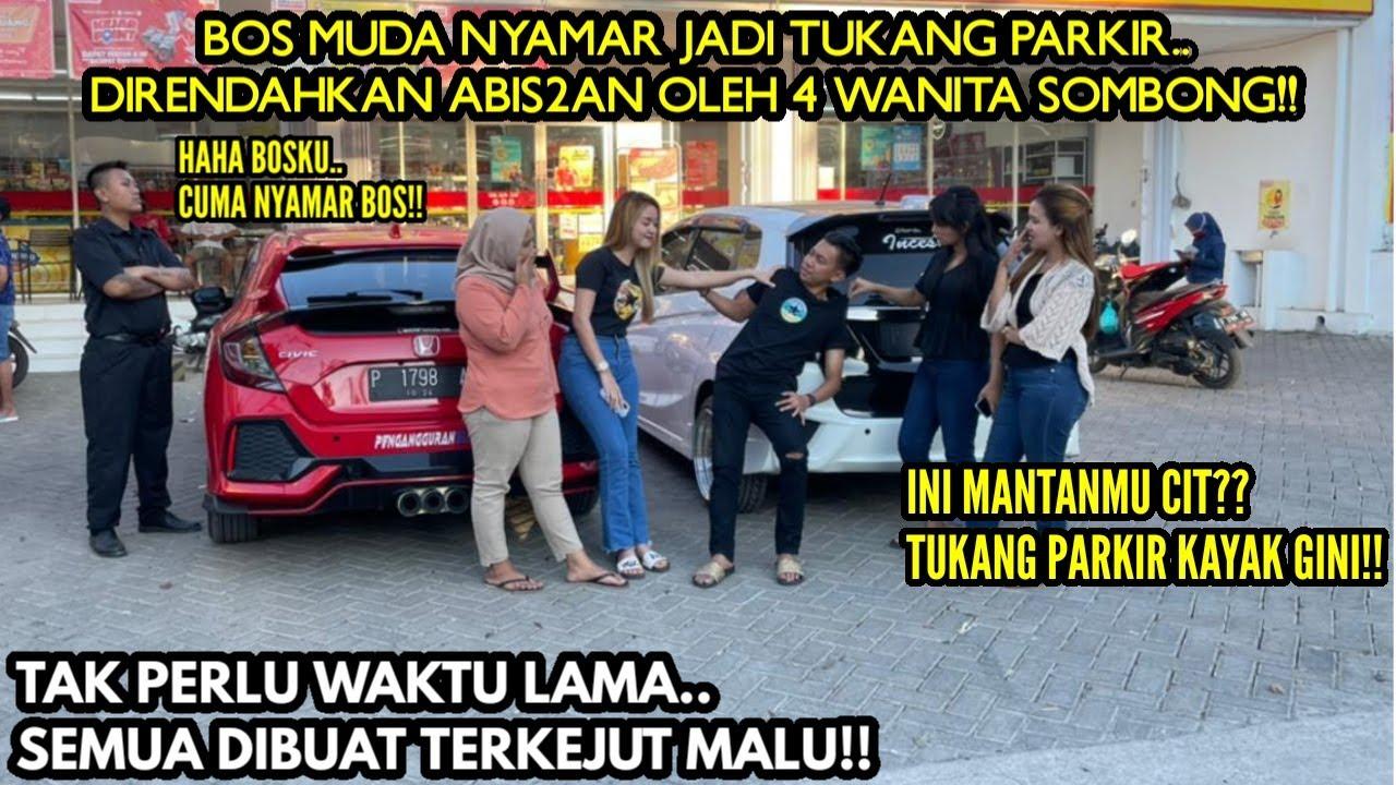 BOS MUDA NYAMAR JADI TUKANG PARKIR DIRENDAHKAN MANTAN&3WANITA SOMBONG!!Tapi lihat yang terjadi..