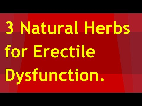 3 Natural Herbs for Erectile Dysfunction | Natural treatment for erectile dysfunction