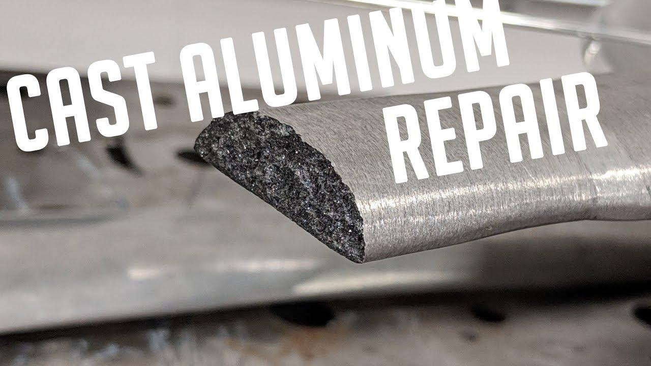Cast Aluminum Weld Repair Youtube