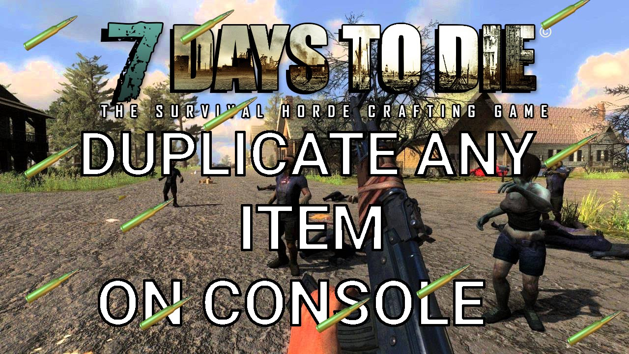 7 days to die ps4 xbox1 how to duplicate any item in 1 1 for Cocinar en 7 days to die ps4