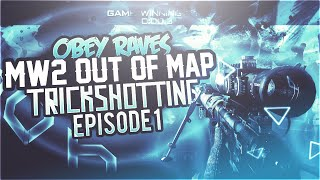 Obey Raves: MW2 Out of Map Trickshotting - Episode 1 (3 SHOTS!)