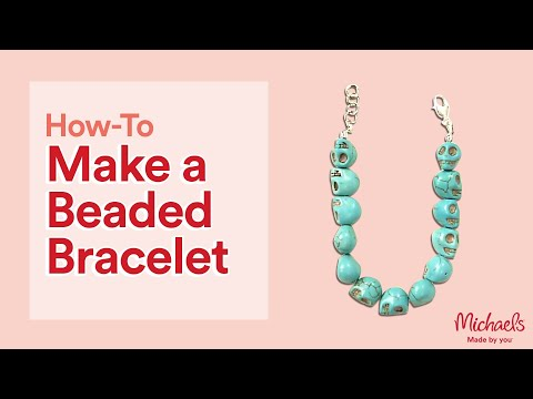 Make a Beaded Bracelet | Jewelry & Accessory Ideas | Michaels