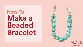 Make a Beaded Bracelet | Jewelry & Accessory Ideas | Michaels