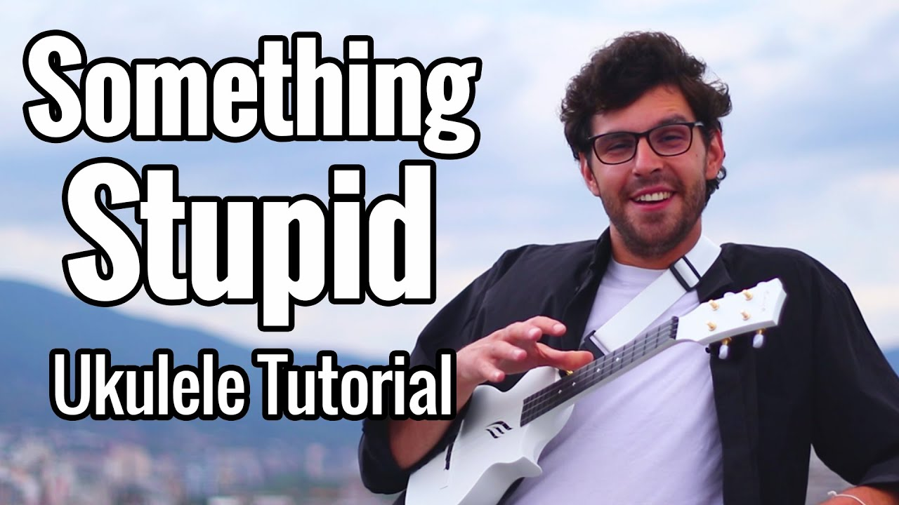 Something Stupid - Ukulele Tutorial - Frank and Nancy Sinatra